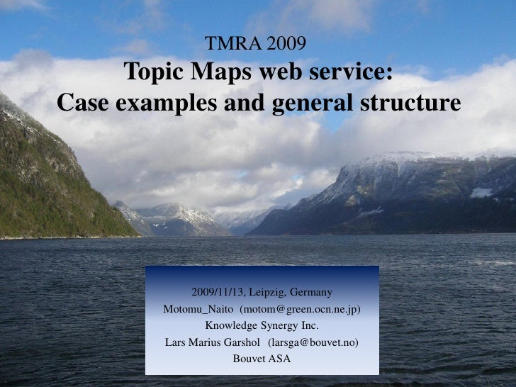TMRA 2009       Topic Maps web service: Case examples and general structure                   2009/11/13, Leipzig, Germany...