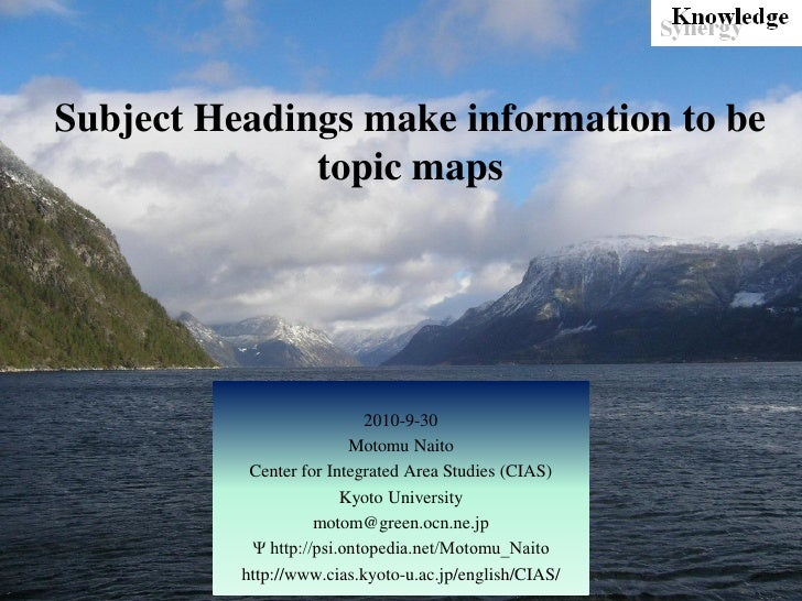 Subject Headings make information to be               topic maps                                2010-9-30                 ...