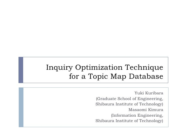 Inquiry Optimization Technique       for a Topic Map Database                                 Yuki Kuribara             (G...