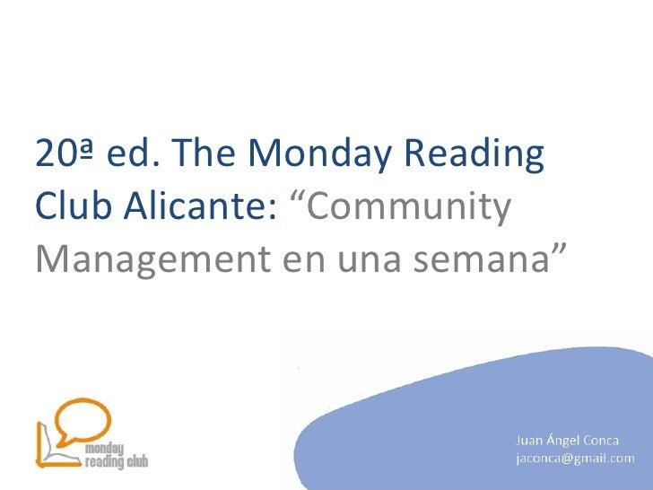 "20ª ed. The Monday Reading Club Alicante:  ""Community Management en una semana"""