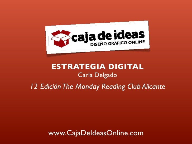 Portada      ESTRATEGIA DIGITAL               Carla Delgado12 Edición The Monday Reading Club Alicante     www.CajaDeIdeas...