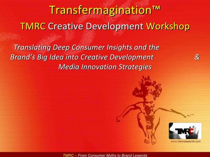 Translating Deep Consumer Insights and the  Brand's Big Idea into Creative Development  & Media Innovation Strategies Tran...