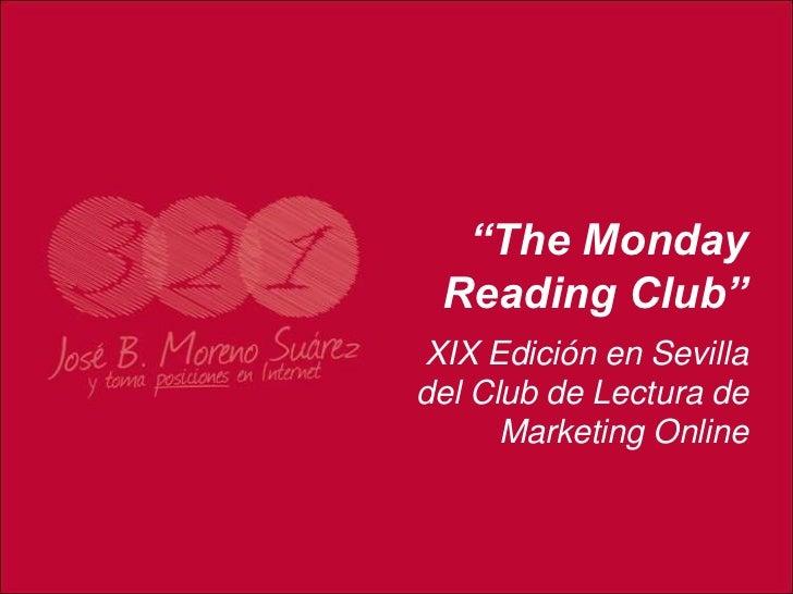 """""""The Monday Reading Club""""<br />XIX Edición en Sevilla del Club de Lectura de Marketing Online<br />"""