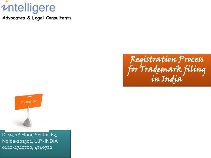 Advocates & Legal Consultants<br />Registration Process for Trademark filing in India<br />D-49, 1st Floor, Sector-63,<br ...