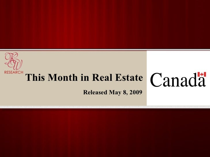 This Month in Real Estate Released May 8, 2009 RESEARCH