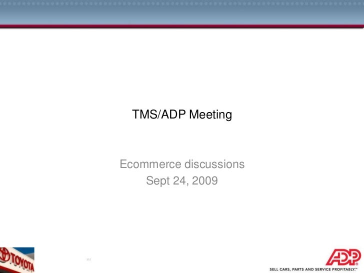 TMS/ADP Meeting<br />Ecommerce discussions<br />Sept 24, 2009<br />