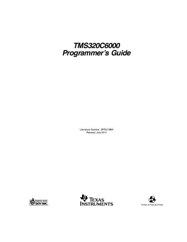 TMS320C6000Programmer's Guide    Literature Number: SPRU198K           Revised: July 2011                                 ...