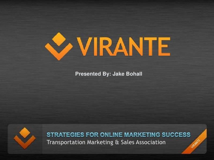 Presented By: Jake BohallTransportation Marketing & Sales Association