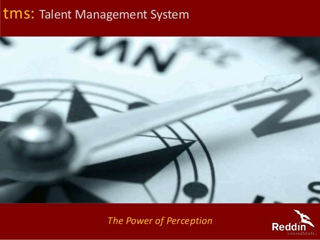 tms: Talent Management System The Power of Perception