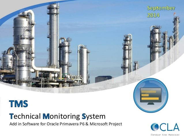 echnical onitoring ystem  Add in Software for Oracle Primavera P6 & Microsoft Project
