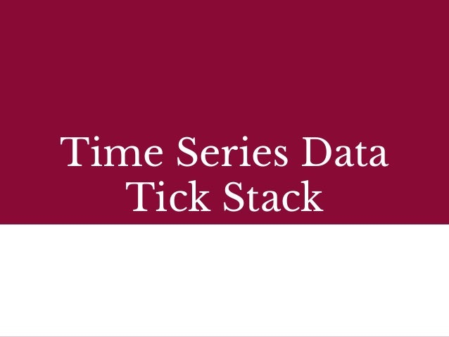 Time Series Data Tick Stack