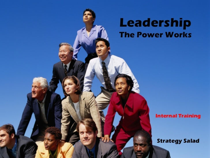 Leadership The Power Works Internal Training