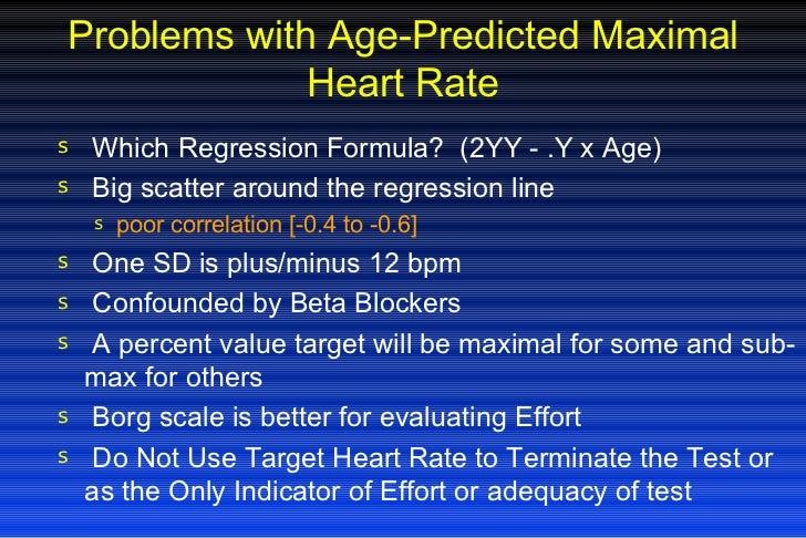Problems with Age-Predicted Maximal Heart Rate <ul><li>Which Regression Formula?  (2YY - .Y x Age) </li></ul><ul><li>Big s...