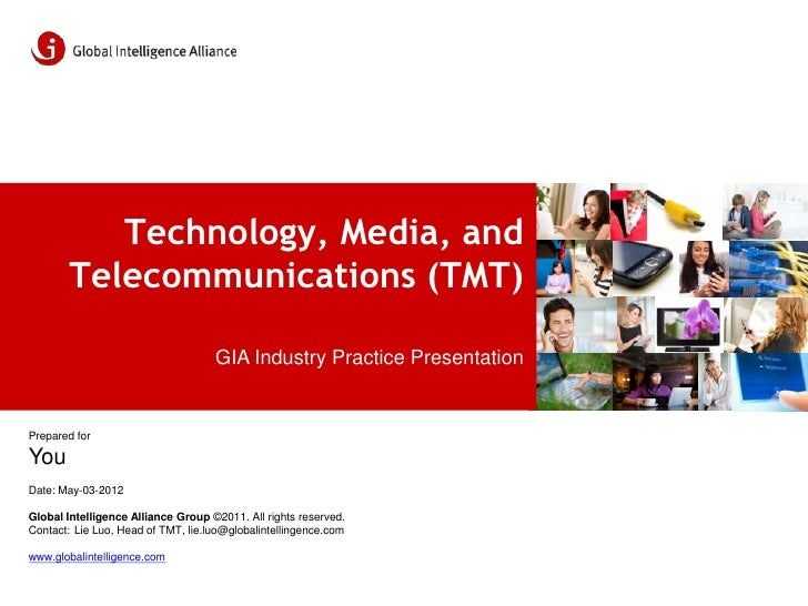 Technology, Media, and       Telecommunications (TMT)                                    GIA Industry Practice Presentatio...