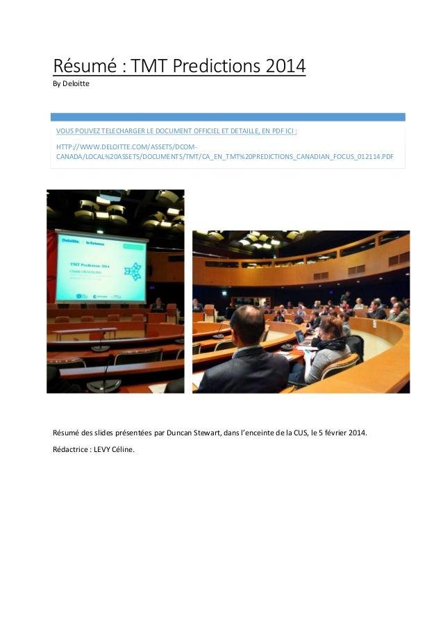 Résumé : TMT Predictions 2014 By Deloitte  VOUS POUVEZ TELECHARGER LE DOCUMENT OFFICIEL ET DETAILLE, EN PDF ICI : HTTP://W...
