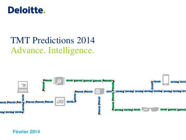 TMT Predictions 2014 Advance. Intelligence.  Février 2014