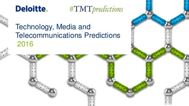 Technology, Media and Telecommunications Predictions 2016