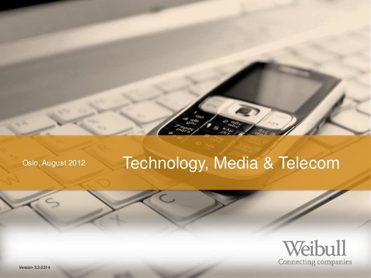 Oslo, August 2012   Technology, Media & TelecomVersion 3.3.0314