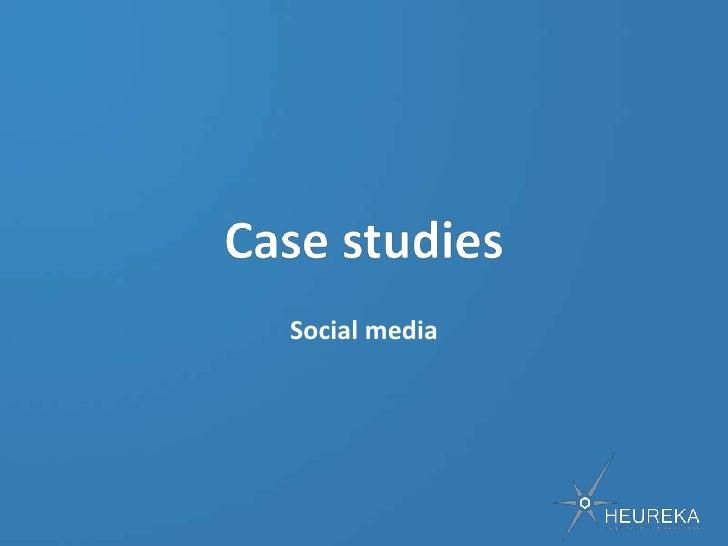 Socialmedia<br />Casestudies<br />