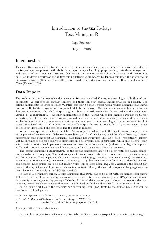 Introduction to the tm Package Text Mining in R Ingo Feinerer July 10, 2013  Introduction This vignette gives a short intr...