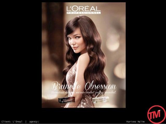 Client: L'Oreal   |   agency:   Hariono Halim