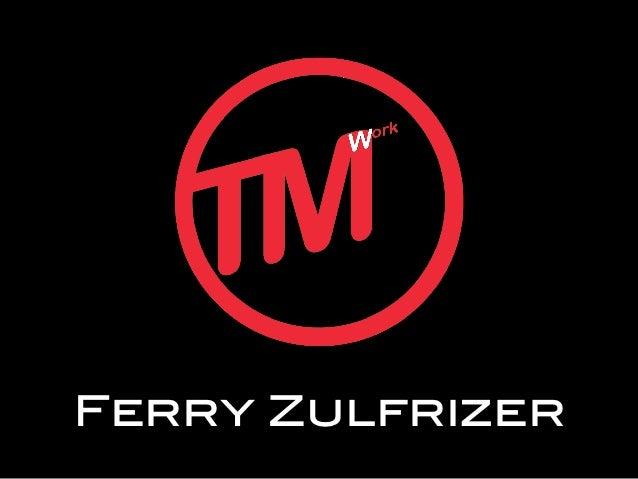 Ferry Zulfrizer!