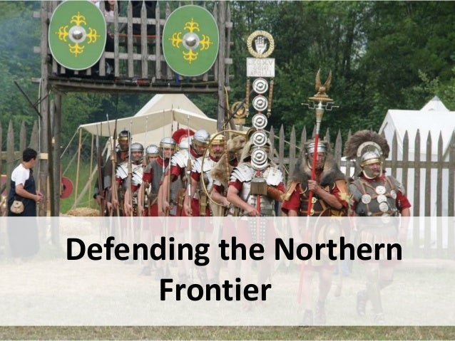 Defending the Northern Frontier
