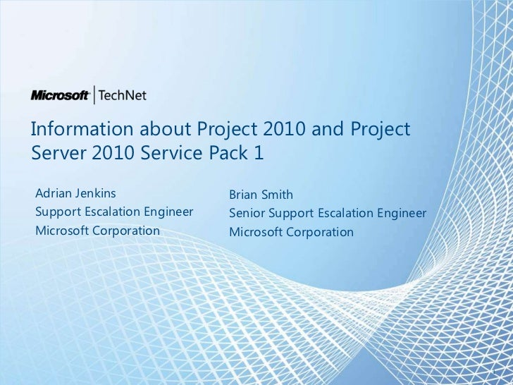 Information about Project 2010 and Project Server 2010 Service Pack 1<br />Adrian Jenkins<br />Support Escalation Engineer...