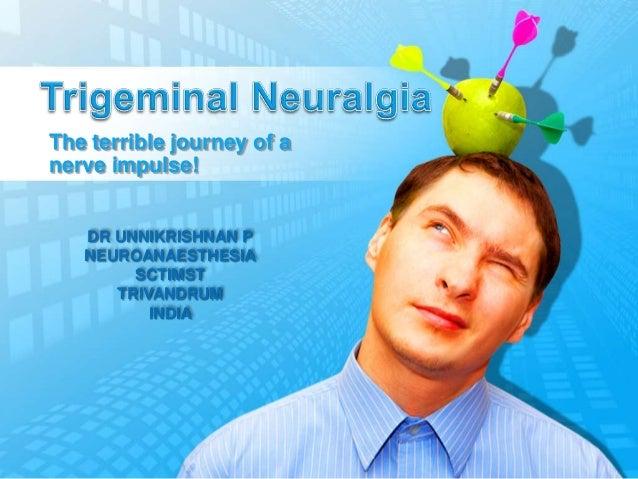 The terrible journey of anerve impulse!   DR UNNIKRISHNAN P   NEUROANAESTHESIA        SCTIMST      TRIVANDRUM          INDIA