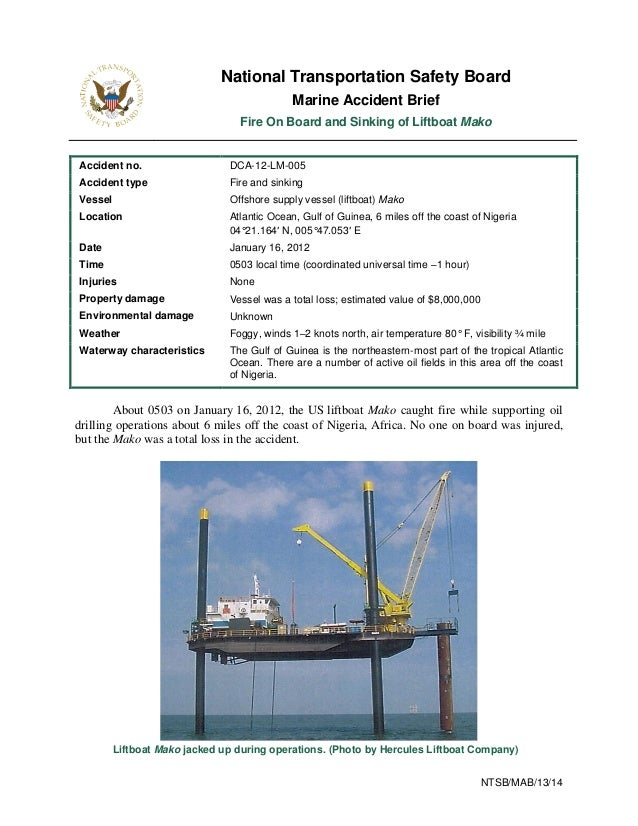 NTSB/MAB/13/14 National Transportation Safety Board Marine Accident Brief Fire On Board and Sinking of Liftboat Mako Accid...