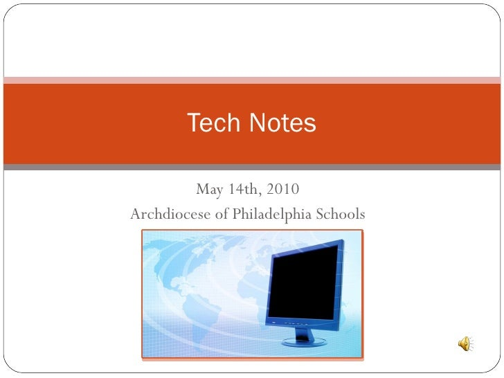May 14th, 2010 Archdiocese of Philadelphia Schools Tech Notes