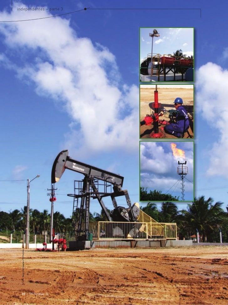 independentes – parte 3  Fotos: Banco de Imagens TN Petróleo  30                                    TN Petróleo 72
