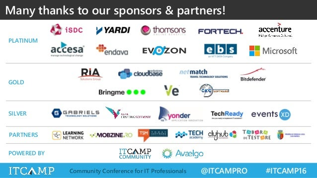 @ITCAMPRO #ITCAMP16Community Conference for IT Professionals Many thanks to our sponsors & partners! GOLD SILVER PARTNERS ...
