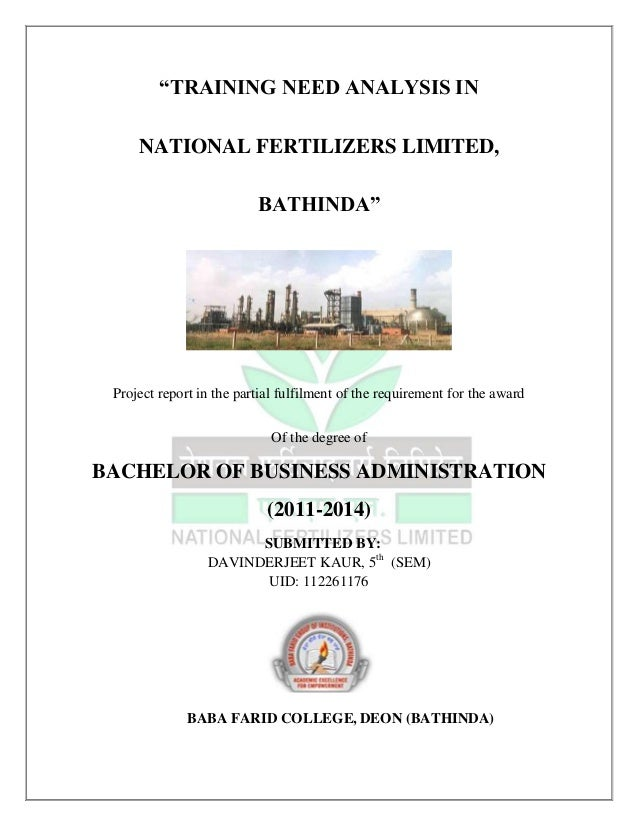 """""""TRAINING NEED ANALYSIS IN NATIONAL FERTILIZERS LIMITED, BATHINDA""""  Project report in the partial fulfilment of the requir..."""