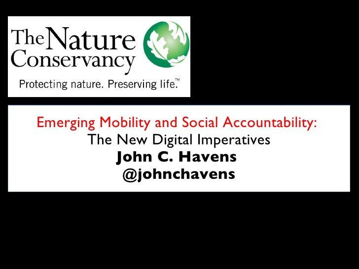 Emerging Mobility and Social Accountability:   The New Digital Imperatives John C. Havens  @johnchavens dddddddddddddddddd...