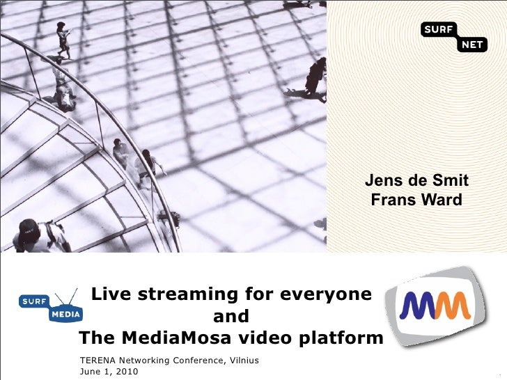 Jens de Smit                                          Frans Ward      Live streaming for everyone              and The Med...