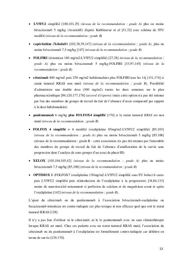 13  LV5FU2 simplifié [100,101,25] (niveau de la recommandation : grade A) plus ou moins bévacizumab 5 mg/kg (Avastin®) d'...
