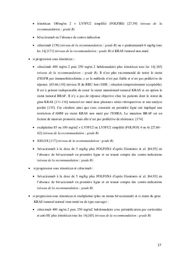 17  irinotécan 180mg/m 2 + LV5FU2 simplifié (FOLFIRI) [27,59] (niveau de la recommandation : grade B)  bévacizumab en l'...
