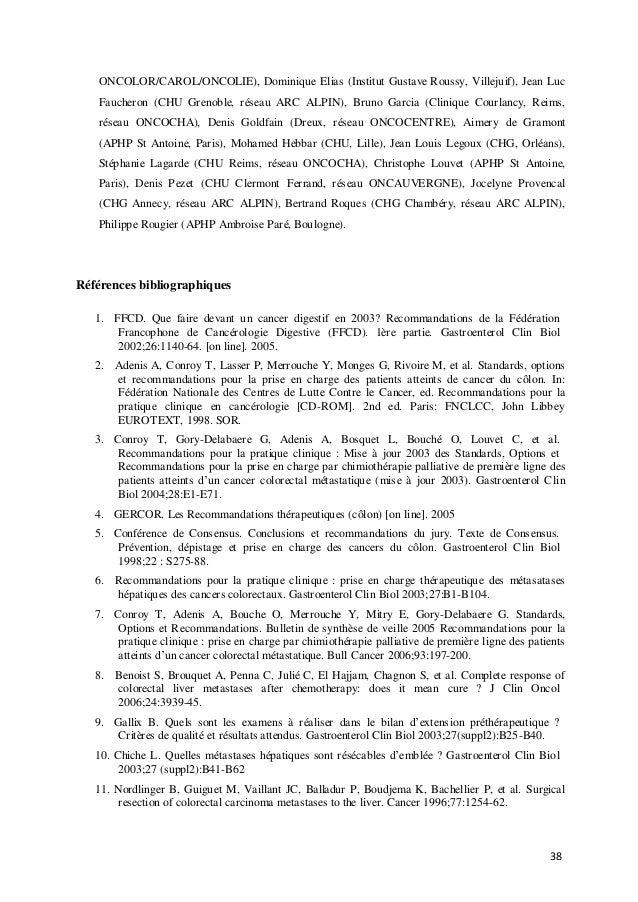 38 ONCOLOR/CAROL/ONCOLIE), Dominique Elias (Institut Gustave Roussy, Villejuif), Jean Luc Faucheron (CHU Grenoble, réseau ...