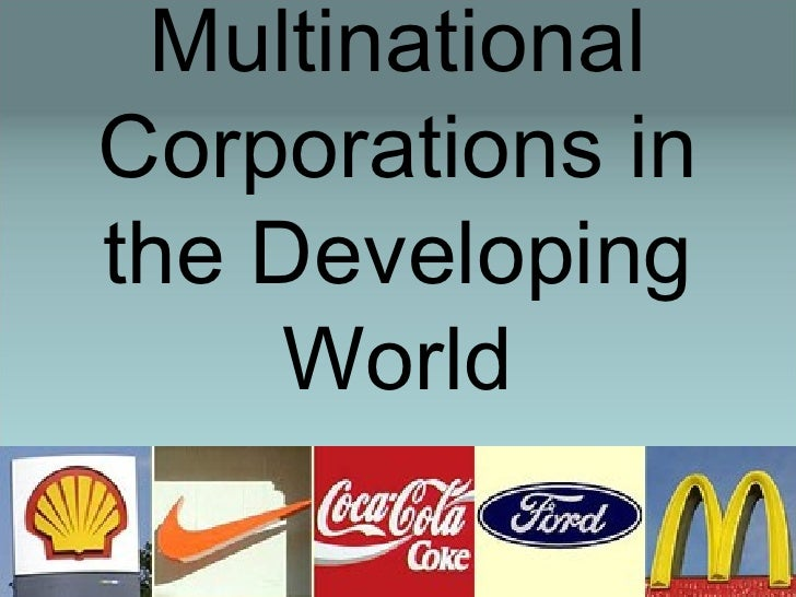 an analysis of multinational corporations in late 1970 This vast increase in investment by multinational corporations in recent years is prompted by factors (1) the liberalisation of industrial policy in this economic environment multinational corporations which are in search for global profits are induced to make investment in developing countries.
