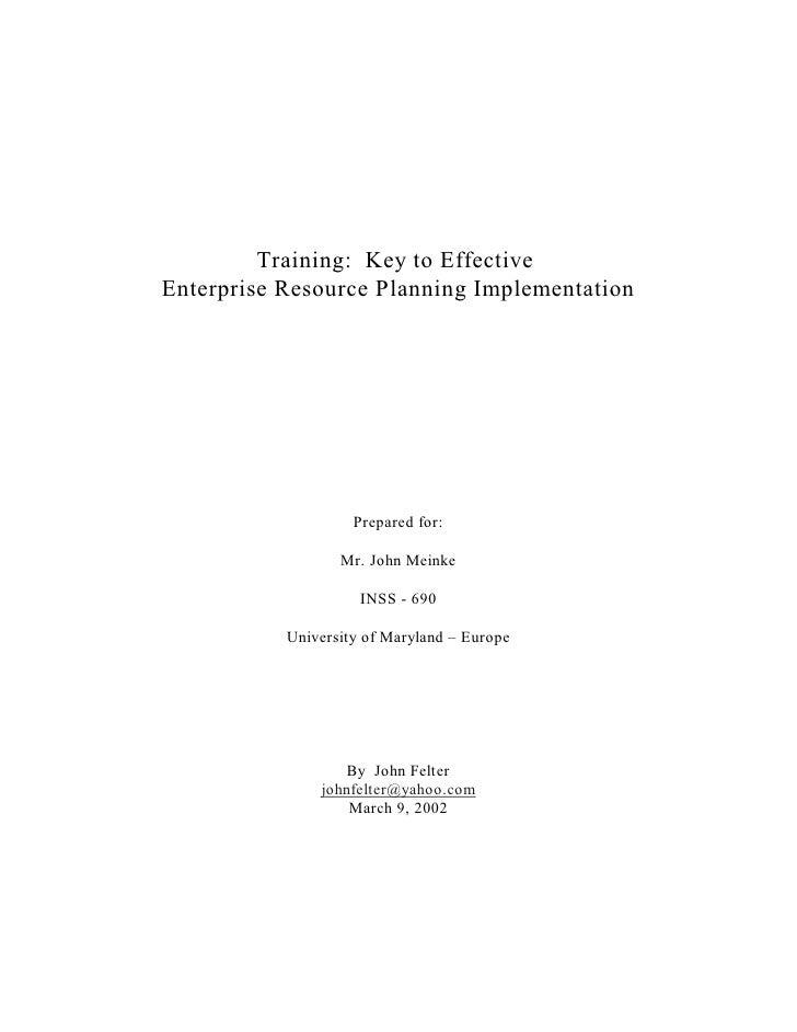 Training: Key to EffectiveEnterprise Resource Planning Implementation                    Prepared for:                  Mr...