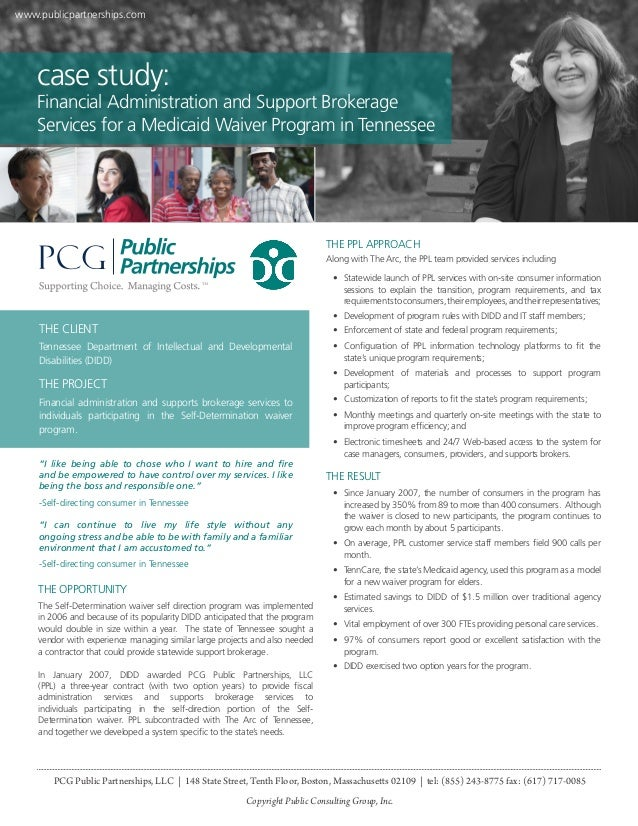www.publicpartnerships.com  case study:  Financial Administration and Support Brokerage Services for a Medicaid Waiver Pro...