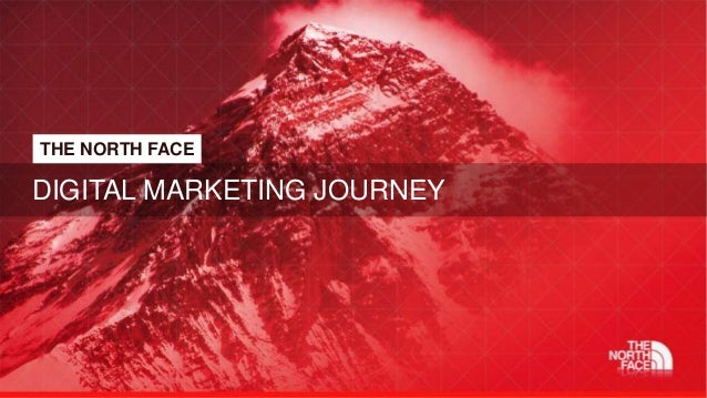 THE NORTH FACE DIGITAL MARKETING JOURNEY