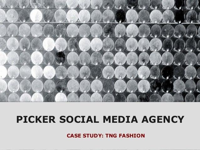 PICKER SOCIAL MEDIA AGENCY CASE STUDY: TNG FASHION