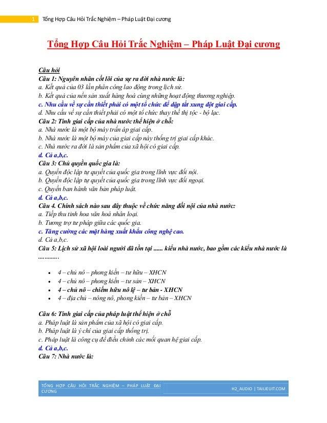 TỔNG HỢP CÂU HỎI TRẮC NGHIỆM – PHÁP LUẬT ĐẠICƯƠNGH2_AUDIO | TAILIEUIT.COM1 Tổng Hợp Câu Hỏi Trắc Nghiệm – Pháp Luật Đại cư...