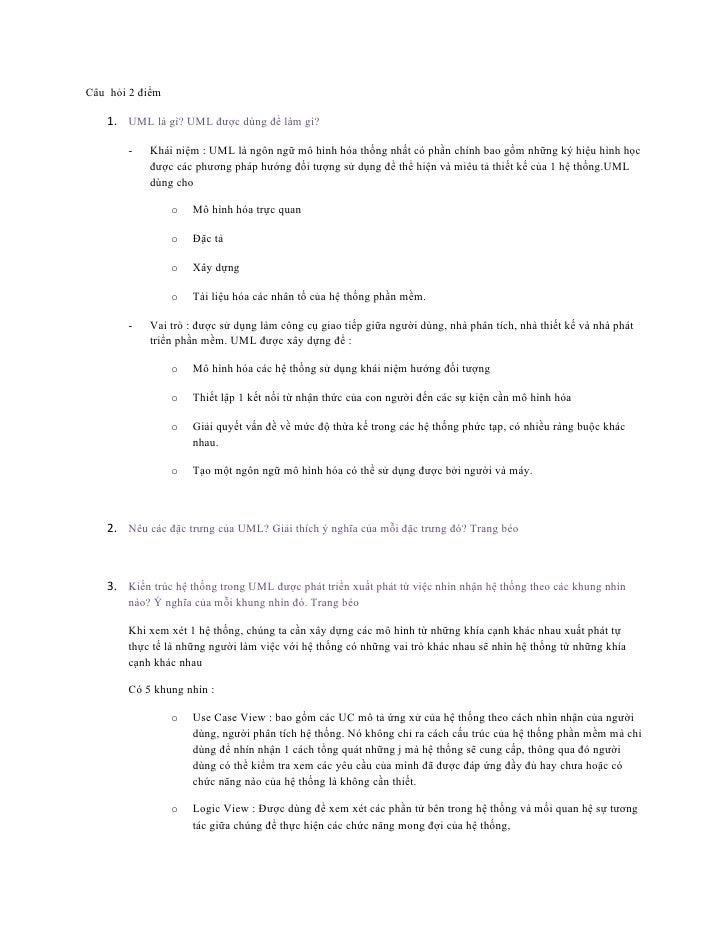 Câu hỏi 2 điểm   1. UML là gì? UML được dùng để làm gì?       -   Khái niệm : UML là ngôn ngữ mô hình hóa thống nhất có ph...