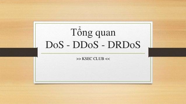Tổng quan DoS - DDoS - DRDoS >> KSEC CLUB <<