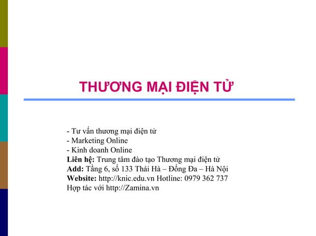 THƯƠNG MẠI ĐIỆN TỬ - Tư vấn thương mại điện tử - Marketing Online - Kinh doanh Online Liên hệ: Trung tâm đào tạo Thương mạ...