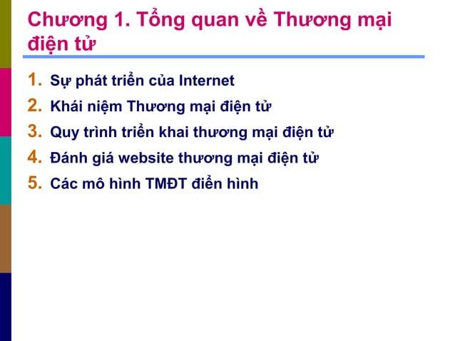 Chương 1. Tổng quan về Thương mại điện tử 1. Sự phát triển của Internet 2. Khái niệm Thương mại điện tử 3. Quy trình triển...