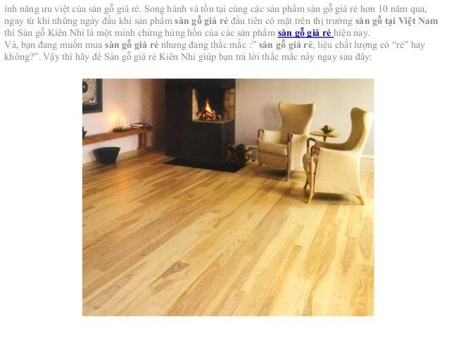 ính năng ưu việt của sàn gỗ giá rẻ. Song hành và tồn tại cùng các sản phẩm sàn gỗ giá rẻ hơn 10 năm qua,  ngay từ khi nhữn...